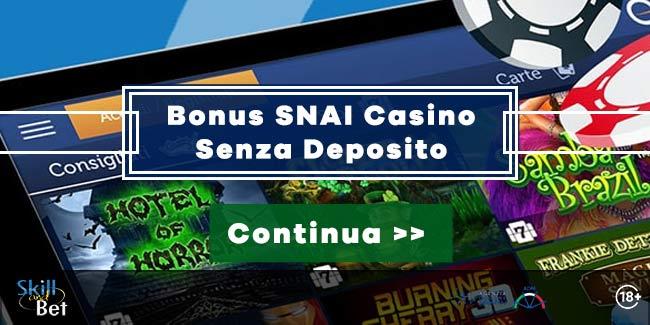 Bonus Casino SNAI senza deposito