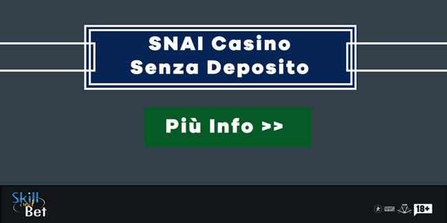 Gioca senza depositare su SNAI Casino: 10€ gratis per te