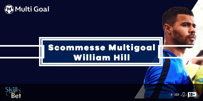 William Hill Lancia Le Scommesse Multigoal: Come Funzionano