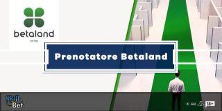 Il Prenotatore Betaland: Come Prenotare Una Scommessa Online