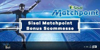 Match Point Scommesse: 15€ Bonus Senza Deposito Su Sisal